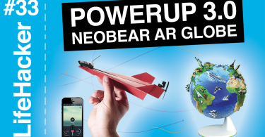 PowerUP 3.0, Neobear ar Globe, LifeHacker
