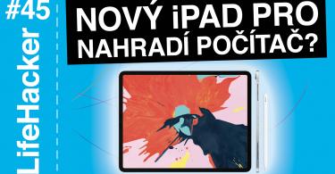 Nový iPad Pro 11, LifeHacker